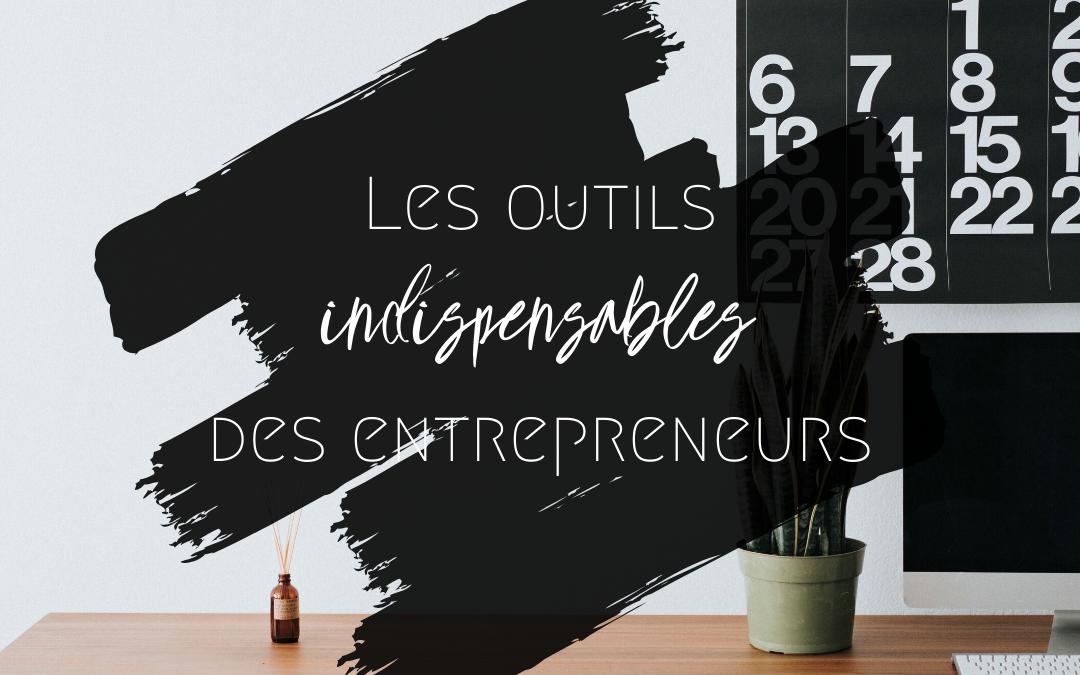 Les outils indispensables de l'entrepreneur