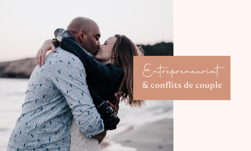 Entrepreneuriat et conflits dans le couple