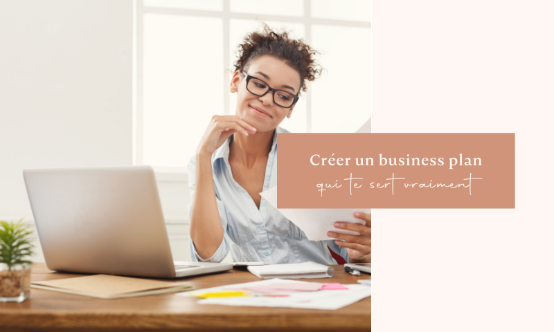 Créer un business plan qui te serve Vraiment
