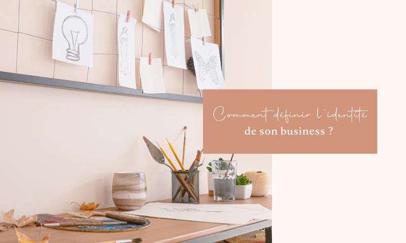 Comment définir l'identité de son business ?