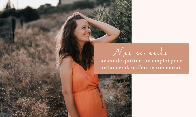 Mes conseils avant de quitter son emploi pour se lancer dans l'entrepreneuriat